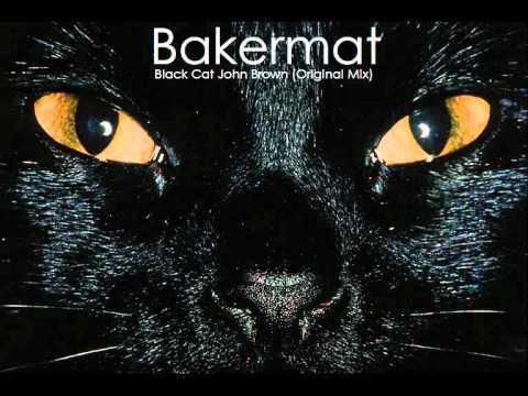 Bakermat - Black Cat John Brown (Original Mix)