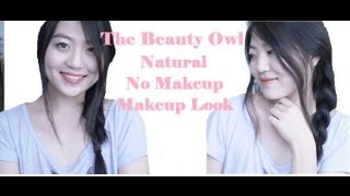 The Beauty Owl: No Makeup Makeup look Thumbnail