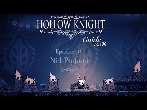 Hollow Knight : guide 100% - Episode 19 :...
