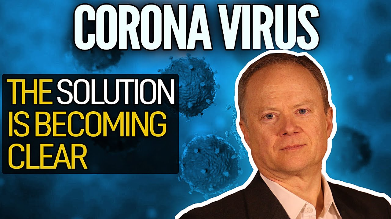 Coronavirus: The Solution Is Becoming Clear