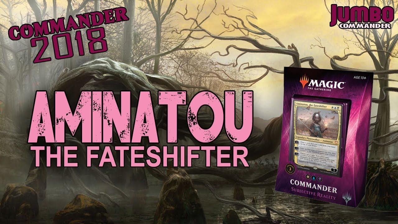 Commander 2018 Upgrading Aminatou the Fateshifter