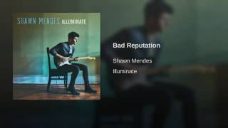 Shawn Mendes - Bad Reputation (audio) Video
