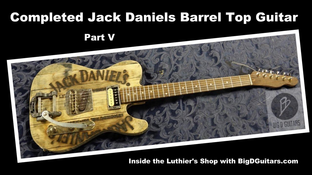 33f9ad89bd0 Completed Jack Daniels Barrel Top Guitar - Part V - BigDGuitars Custom Work  - YouTube