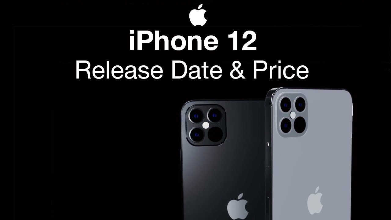 Iphone 12 Release Date And Price Iphone 12 Launch Date Event Leak Youtube