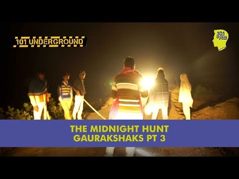 Pt 3 : The Midnight Hunt | A Journey With The Gaurakshaks Of Ramgarh | Unique Stories From India
