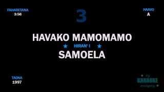 Samoela - Havako mamomamo karaoke