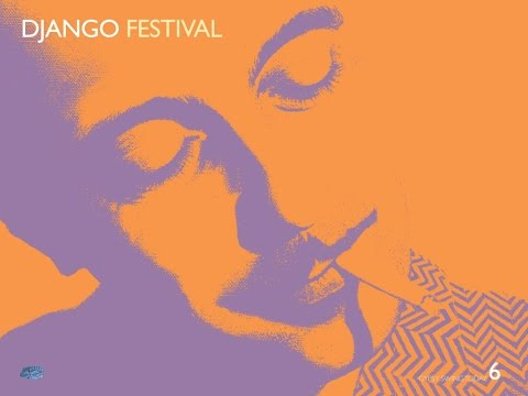 DJANGO Festival 6 (full album) HD