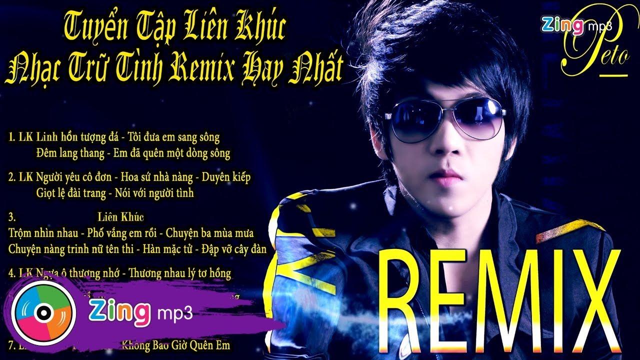 Tuyệt Phẩm Liên Khúc Bolero Dance Remix Hay Nhất - Peto