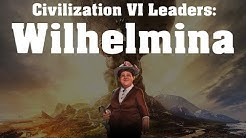 Civilization VI: Rise and Fall Leader Spotlight - Wilhelmina