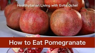How to Eat a Pomegranate: Nutrition, Health Benefits, Tips & Demo