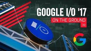 Google I/O 2017: Building The Future