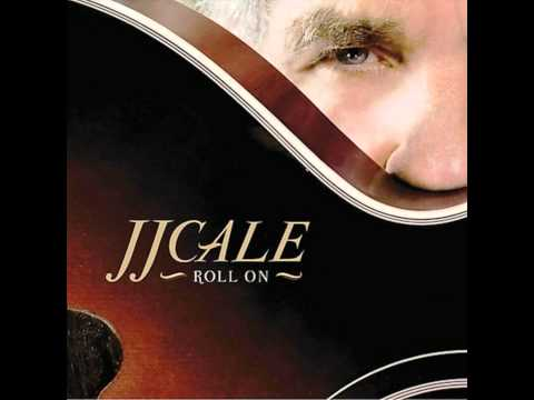 JJ Cale - Album Roll On - 11 - Roll on