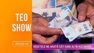 Teo Show 21.06.2019   Vedetele Ne Arata Cati Bani Au In Buzunare Cat De Bine O Duc