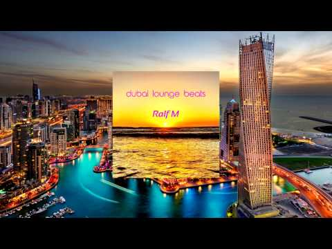 Dubai Lounge Beats Mix #01