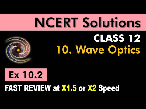 Class 12 Physics NCERT Solutions | Ex 10.2 Chapter 10 | Wave Optics by Ashish Arora