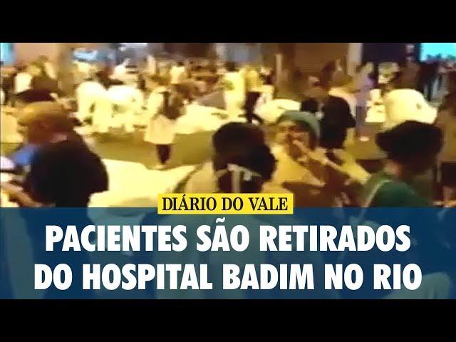 Pacientes são retirados do Hospital Badim no Rio