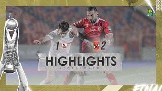 Zamalek SC 1-2 Al Ahly SC    HIGHLIGHTS   Final   #TotalCAFCL