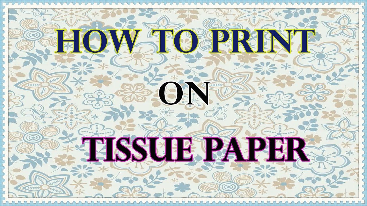How to scrapbook journal - How To Print On Tissue Paper Tutorial For Scrapbooking And Art Journal Backgrounds Youtube