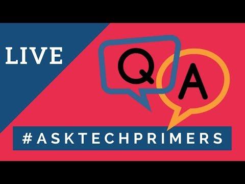 Live Q&A | #AskTechPrimers November 2018 | Tech Primers