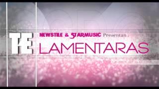 Newstile & Starmusic - Te lamentaras - (Prod.By SSP©) REGGAETON 2014