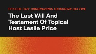 The Last Will And Testament Of Topical Host Leslie Price | The Onion Presents The Topical | Ep 48