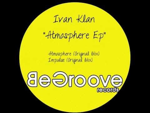 Ivan Klan - Impulse (Original Mix) Be Groove Records