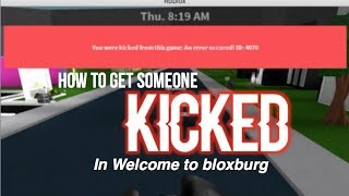 how to kick someone from the server | Roblox Welcome to bloxburg