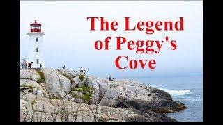 The Legend of Peggy's Cove, Nova Scotia