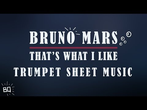 That's What I Like - Bruno Mars (Trumpet Sheet Music)