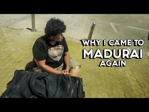 WHY TRAVELLING TO MADURAI AGAIN?
