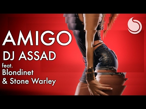 DJ Assad Ft. Blondinet & Stone Warley - Amigo (Official Video)