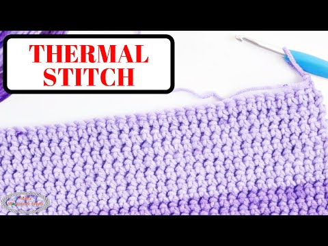 Easy and detailed Tutorial for the Thermal Crochet Stitch aka Double Thick  Crochet Stitch