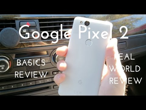Google Pixel 2 Basics Video (Real World Review)
