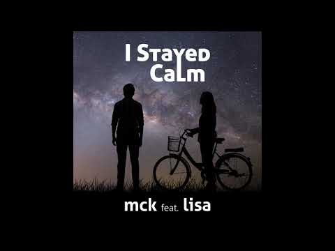 mck - I stayed calm (feat. Lisa)