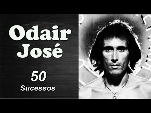 Odai.r José  -  50 Sucessos