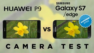 Huawei P9 vs Samsung Galaxy S7 Camera Test Comparison