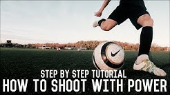 How To Shoot With Power   Shooting Tutorial For Footballers   The Ultimate Guide