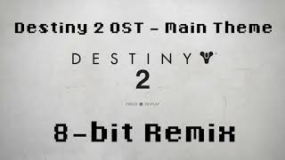 Destiny 2 ost - main theme (8-bit remix)