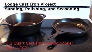 Sanding, Polishing, & Seasoning Lodge Cast Iron Skillet