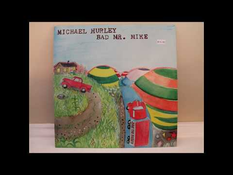 Michael Hurley - Bad Mr. Mike (full album)