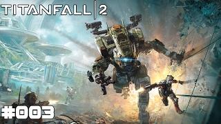 TITANFALL 2 | #003 Blut und Rost | Let's Play Titanfall 2 (Deutsch/German)