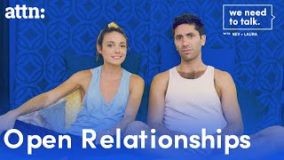 Open Relationships | We Need to Talk With Nev and Laura | ATTN: