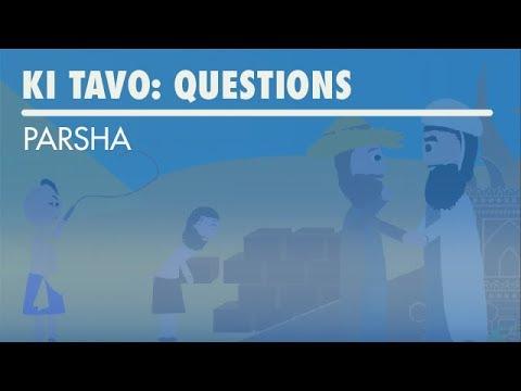 Parshat Ki Tavo: Questions