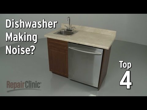 Top 4 Reasons Dishwasher is Making Noise?