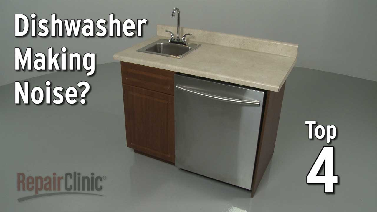 Top Reasons Dishwasher Is Noisy