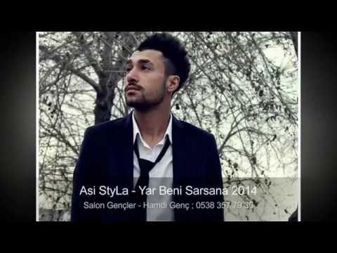 Asi StyLa - Yar Beni Sarsana 2014