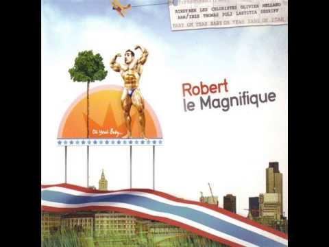Robert le Magnifique  Oh Yeah Baby...