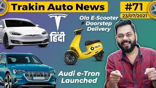 Ola E-Scooter Doorstep Delivery, Tesla With Hindi, Audi e-Tron, Fascino 125, Maestro Edge 125-TAN71