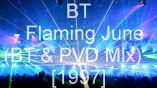 B.T. - Flaming June (BT & PvD Mix)