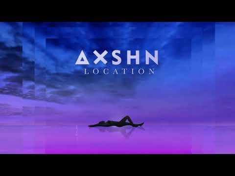 "AXSHN - ""Location"""